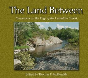 The Land Between: Encounters at the Edge of the Canadian Shield