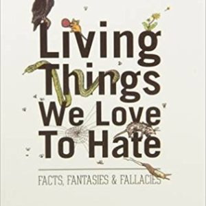 living things we love to hate
